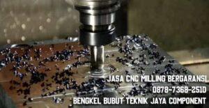 Jasa CNC Milling Presisi dan Bergaransi